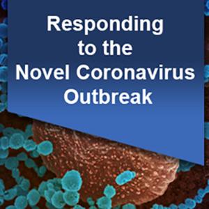 Responding to the Novel Coronavirus Outbreak